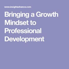Bringing a Growth Mindset to Professional Development
