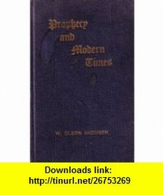 Prophery and Modern Times W. Cleon Skousen ,   ,  , ASIN: B00610M3QM , tutorials , pdf , ebook , torrent , downloads , rapidshare , filesonic , hotfile , megaupload , fileserve