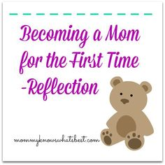 Becoming a Mom for the First Time -Reflection