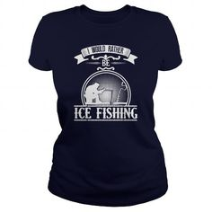 Awesome Tee Ice Fishing Shirt  Womens TShirt Shirt Fishing Shirt T shirts #tee #tshirt #named tshirt #hobbie tshirts # Ice Fishing