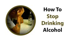 How To Stop Drinking Alcohol Call: 855-629-4336