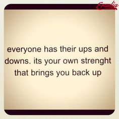 Everyone has their ups and down...