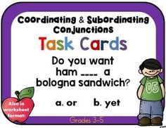 Coordinating and Subordinating Conjunctions task cards. Contents: Anchor Posters 60 Task Cards  60 Questions Worksheet Format ( The questions are identical to the task cards) Recording Sheets (2 Styles) Answer sheets  Ideas on how to use Task Cards Challenge Cards  Common Core Aligned to CCSS.ELA-Literacy.L.3.1.H