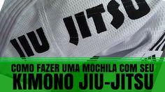 Dicas Com Kimono Jiu Jitsu - Aprenda a Fazer Uma Mochila Com Seu Próprio...