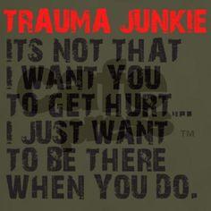 Trauma Junkie 11 oz Ceramic Mug Trauma Junkie Mug by The EMS Store - CafePress Ems Humor, Medical Humor, Nurse Humor, Medical School, Trauma Nurse, Firefighter Paramedic, Paramedic Student, Firefighter Shirts, Emergency Medical Technician
