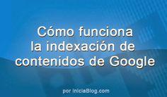 Cómo funciona la indexación de contenidos de Google #Blogging http://blgs.co/qon7sb