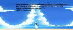 this is a quote i made my self and, yeah XD