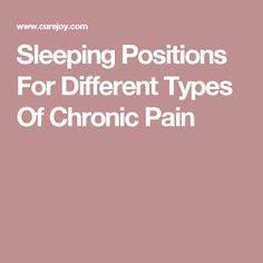 Sleeping Positions For Different Types Of Chronic Pain