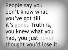 To the loved ones I lost...yes never thought I would lose you so quickly.