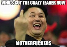 Who's got the crazy leader now motherfuckers