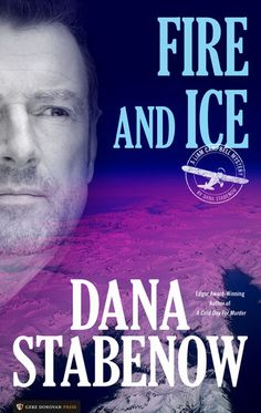 Fire and Ice - Dana Stabenow | Mysteries & Thrillers...: Fire and Ice - Dana Stabenow | Mysteries & Thrillers… #MysteriesampThrillers