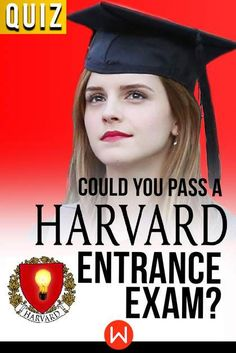 Take this quiz to find out if you have what it takes to get into Harvard by answering questions on subjects like math, english and history.
