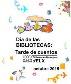 Actividades para celebrar el DÍA DE LA BIBLIOTECA 2015. http://www.elche.es/micrositios/bibliotecas/cms/menu/zona-infantil-y-juvenil/recomendamos/