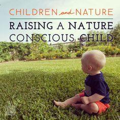 Children and Nature: Raising a Nature Conscious Child
