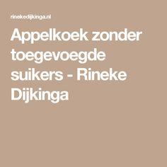 Appelkoek zonder toegevoegde suikers - Rineke Dijkinga