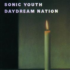 Sonic Youth – Daydream Nation (Remastered Original Album). I'll never get sick of this album.