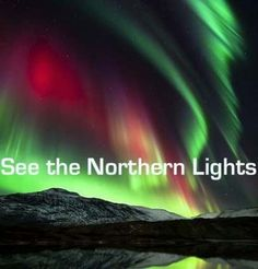 See the Northern Lights/Aurora Borealis -Alaska - Bucket List Bucket List Before I Die, See The Northern Lights, Summer Bucket Lists, Couple Goals Bucket Lists, Just Dream, Adventure Is Out There, So Little Time, Places To See, Things To Do