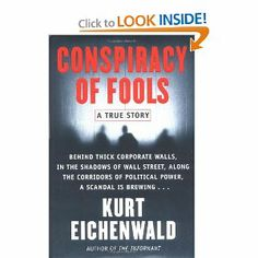 Conspiracy of Fools: A True Story by Kurt Eichenwald. $0.01. Publisher: Broadway; First Edition edition (March 14, 2005). Author: Kurt Eichenwald. 768 pages