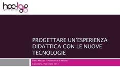 progettare-unesperienza-didattica-con-le-nuove-tecnologie by Aldo Torrebruno via Slideshare
