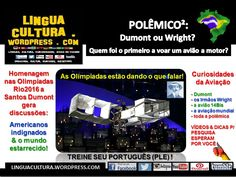 POLÊMICO²: OLIMPÍADAS NO RIO DE JANEIRO 2016 + HISTÓRIA DA AVIAÇÃO -> Quem voou no primeiro Avião? Santos Dumont ou um dos irmãos Wright? Claro que foi um brasileiro ;-) Saiba mais sobre uma das maiores discussões do século no nosso Blog!