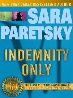 Indemnity Only V. I. Warshawski Series, Book 1 Series: V. I. Warshawski by Sara Paretsky