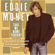 Eddie Money! Yeah buddy!