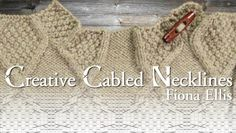In this free mini-class, knitwear designer and author Fiona Ellis shows you how to bring the focus to your face by adding interesting, dramatic neckline features to cabled garments.