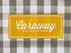 Caraway Delicatessen logo by Trevor Baum.
