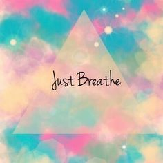 breathe, colors, galaxy, just breathe, pastel, quotes, sky, weheartit