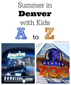Summer in Denver with Kids: A to Z  Micah i had you in mind when I pinned this!