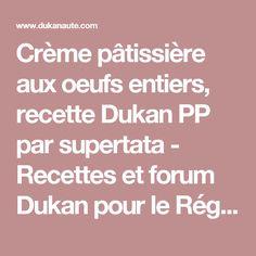 Crème pâtissière aux oeufs entiers, recette Dukan PP par supertata - Recettes et forum Dukan pour le Régime Dukan