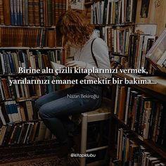 Birine altı çizili kitaplarınızı vermek, yaralarınızı emanet etmektir bir bakıma...   - Nazan Bekiroğlu   (Kaynak: Instagram - kitapklubu)   #sözler #anlamlısözler #güzelsözler #manalısözler #özlüsözler #alıntı #alıntılar #alıntıdır #alıntısözler #şiir #edebiyat #kitap