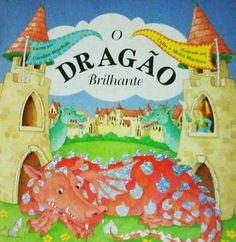 Dica de Livro Infantil: O Dragão Brilhante, de Car...