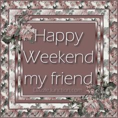 Happy Weekend my friends! Happy Weekend Quotes, Happy Day, Happy Quotes, Great Quotes, Positive Quotes, Cool Words, Wise Words, Finally Friday, Hello Weekend