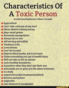 Characteristics Of A Toxic Person Cunsiglío A hypocritical A Can't take criticism of any kind A Never admits to being wrong A plays mind games A Extremely manipulative A Always has to win A self serving and selfish A Tendency to l Narcissistic People, Narcissistic Behavior, Narcissistic Abuse Recovery, Narcissistic Personality Disorder, Narcissistic Characteristics, Life Quotes Love, Wisdom Quotes, True Quotes, Change Quotes