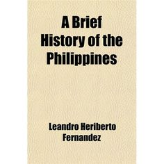 A Brief History of the Philippines - http://philippinesmegatravel.com/a-brief-history-of-the-philippines/