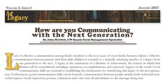 How Are You Communicating with the Next Generation? #AGLEGACY.org #FarmSuccession  Lack of effective communication among family members is the root cause of most family business failures. Good communication skills can be learned.  http://www.uwagec.org/aglegacy/2017/01/25/ag-legacy-newsletter-feb-2017/