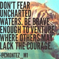 The presence of #fear is necessary to be #brave & show #courage. Being #fearless doesn't test your bravery. Get outside of your comfort zone, push your capabilities further than expected, and realize the experience you gain is worth more than a possible failure.  #TGIF #LeadByBeingLed #ConquerThyself #Leadership & #Personal #Growth