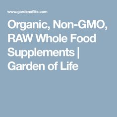 Organic, Non-GMO, RAW Whole Food Supplements | Garden of Life
