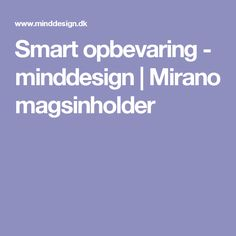 Smart opbevaring - minddesign | Mirano magsinholder
