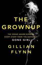 The Grownup ebook by Gillian Flynn