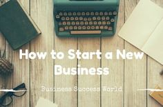 Secret Sauce for Starting a New Business