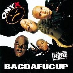 Onyx - Bacdafucup (1993)