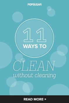 'The Lazy Girl's Guide to a Clean Home...!' (via POPSUGAR Smart Living)
