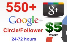 prachya: give you 550  Real Google plus Circle/Followers in 24 to 72 hours for $5, on fiverr.com