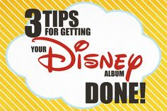 Three Tips for Getting Your Disney Albums DONE! | Capturing Magic @Shelley White Urmanski this is for YOU!