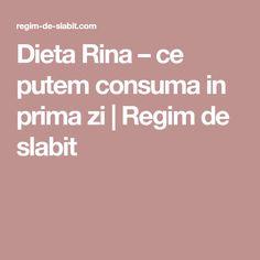 Dieta Rina – ce putem consuma in prima zi