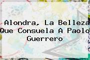 http://tecnoautos.com/wp-content/uploads/imagenes/tendencias/thumbs/alondra-la-belleza-que-consuela-a-paolo-guerrero.jpg Paolo Guerrero. Alondra, la belleza que consuela a Paolo Guerrero, Enlaces, Imágenes, Videos y Tweets - http://tecnoautos.com/actualidad/paolo-guerrero-alondra-la-belleza-que-consuela-a-paolo-guerrero/