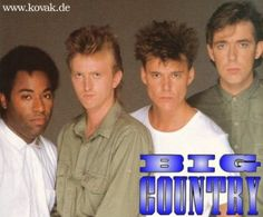 """In a big country, dreams stay with you. Big Country, Country Music, Local Music, My Music, Stuart Adamson, Scottish Bands, The Fonz, Country Bands, One Hit Wonder"