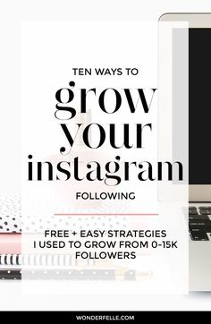 10 ways to grow your instagram following: these are the exact FREE and easy strategies I used to grow from 0 to 15,000 followers this year! A must-read for small business owners who want to grow their instagram following.